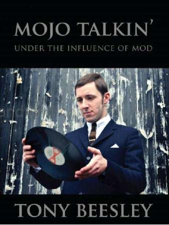 Mojo Talkin' - Under The Influence Of Mod - Tony Beesley - Guest Interviews