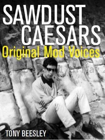 Sawdust Caesars Original Mod Voices - Tony Beesley