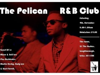 The Pelican R&B Club, Loughborough - Guest DJs Mace & Neil Lee