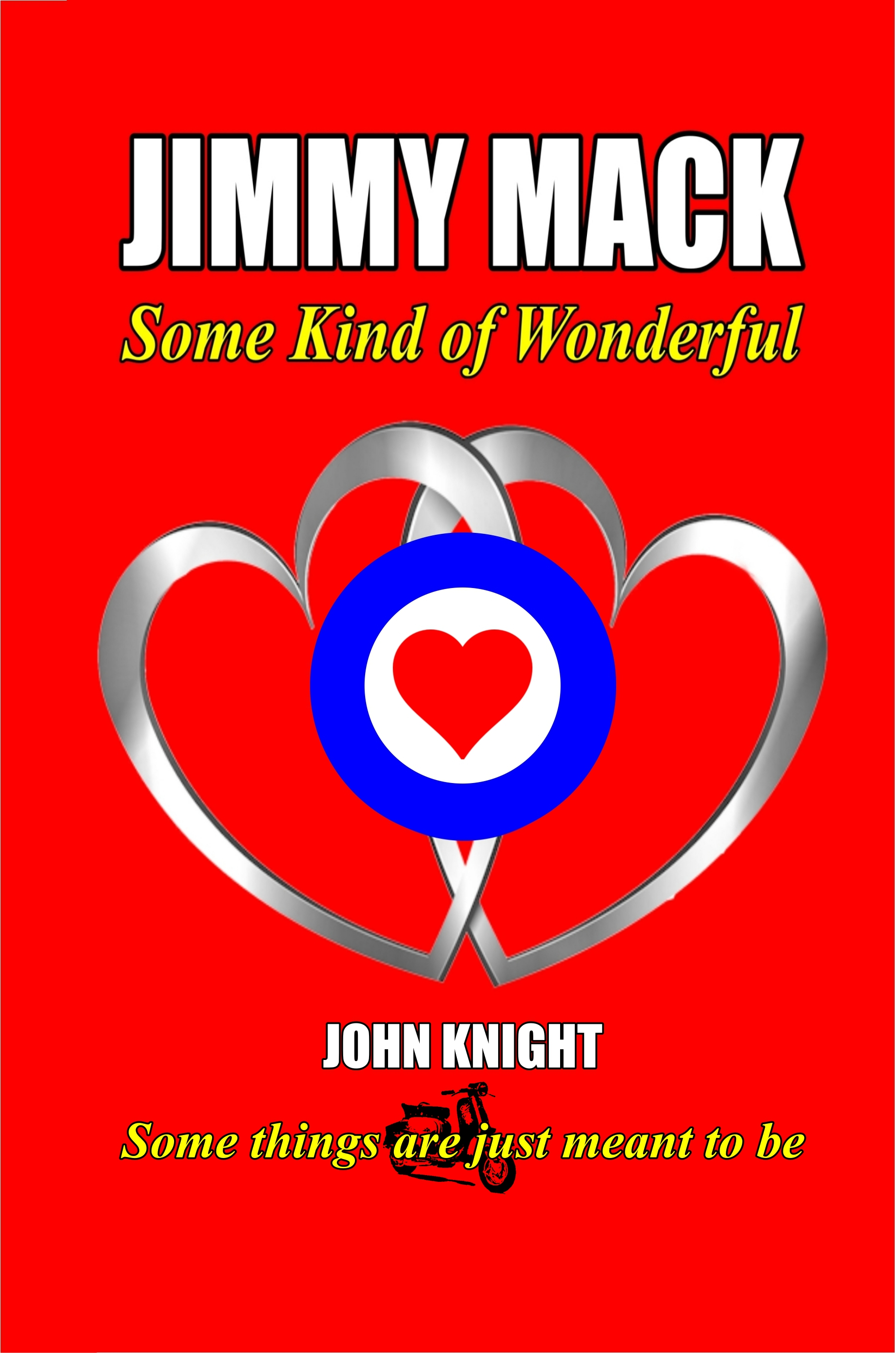 Jimmy Mack – Some Kind of Wonderful - 1960s Mods, Mod novel by John Knight.