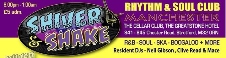 Shiver and Shake All Dayer - Manchester M32 0RN - DJs Neil Gibson, Clive Reed, Mace, Tim Jessop, Keith Banks, Rob Powner, Alexandra Sissons, Lorna Beattie and Nicki Shaw - Soul 60s R&B, Ska & Boogaloo. 21/04/18