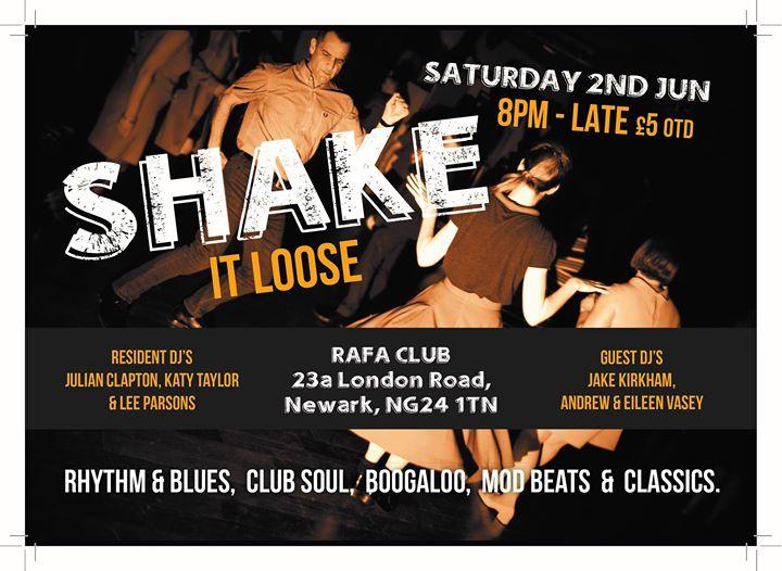 Shake It Loose - Newark, Nottinghamshire NG24 1TN - Guest DJs Jake Kirkham, Andrew Vasey & Eileen Vasey & resident DJs Lee Parsons, Katy Taylor & Julian Clapton. 60s Soul, vintage & 60s R&B, Booglaoo & Mod. 02/06/18