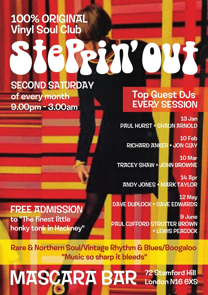 Steppin' Out - DJs Jonathan Dabner, Shaun Arnold & Paul Hurst, Mascara Bar, Stoke Newington, London N16 6XS - Northern Soul, 60s R&B, Mod Jazz & Boogaloo 10/02/18