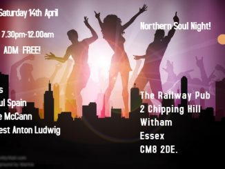 Free Northern Soul Night! DJs Paul Spain, Lee McCann & Matt Stanley - The Railway, Witham, Essex CM8 2DE, 14/04/18