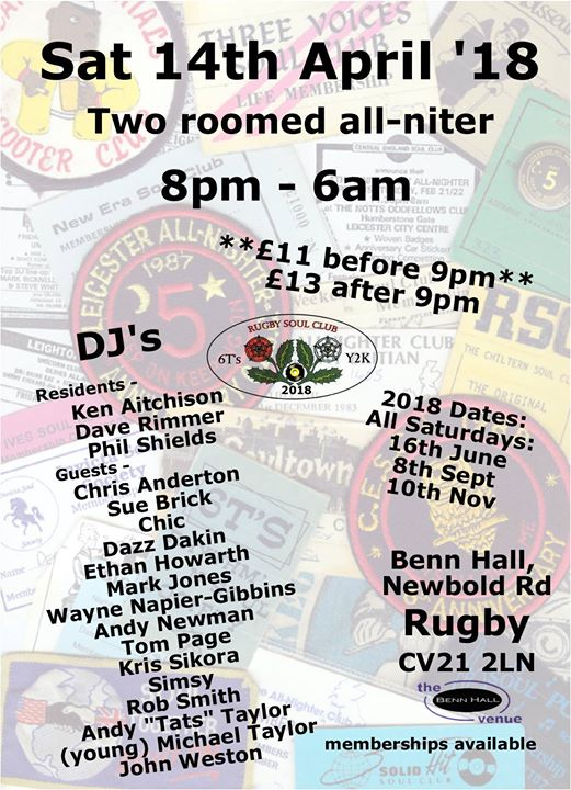 Rugby Allnighter & Tom's 21st 14/04/18 - Rugby, CV21 2LN - DJs Ken Atkinson, Dave Rimmer, Phil Shields, Chris Anderton, Sue Brick, Mark Jones, Andy Newman, Tom Philly Groove, Andy Tats Taylor, Michael Taylor & John Weston. Playing rare Soul & Northern Soul.