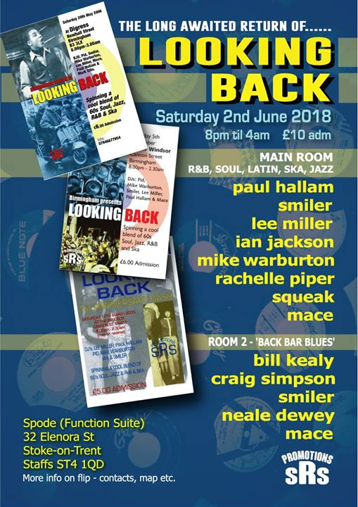 Looking Back, Stoke-on-Trent, ST4 1QQ - DJs Paul Hallam, Ian Jackson, Smiler, Mike Warburton, Lee Miller, Mace Rachelle Piper, Bill Kealy, Squeak, Craig Simpson & Neale Dewey. Playing 60s R&B, 60s Soul, 'Latin Soul, Mod Jazz & Ska. 02/06/18