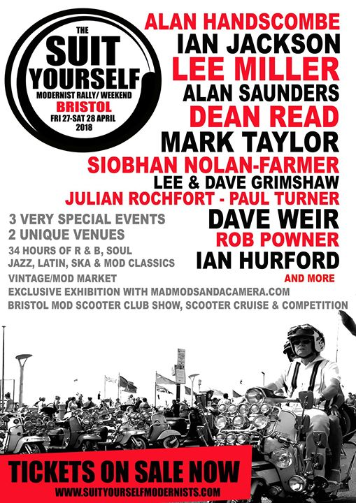 The Suit Yourself Modernist Rally / Weekend - Bristol BS1 1UB & Bristol BS20BH - Playing Soul, vintage / 60s R&B, Mod Jazz, Blues and Mod classics. 27/04/18 & 28/04/18