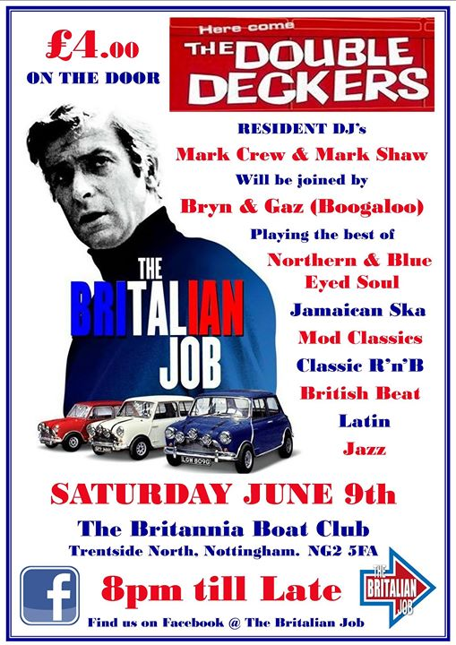 The Britalian Job - Nottingham, NG2 5FAD. 08/06/18 DJs Mark Crew, Mark Shaw, Brinley Wright & Garry Archer. Playing 60s Soul, 60s R&B, Northern Soul, Ska, Mod & Boogaloo