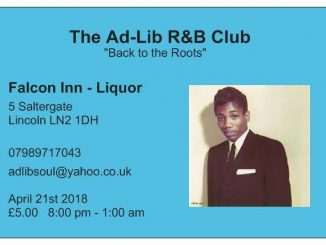 "The Ad-Lib Club, Lincoln ""Back to the Roots"" - Lincoln, LN2 1DH. DJs Christian Scott, Lee Parsons, Neale Dewey, Jake Kirkham, Steve Longworth, Martin Greene. Playing vintage R&B, Early Soul, Original Jamaican Blues, Hammond Grooves & Doo-Wop. 21/04/18"