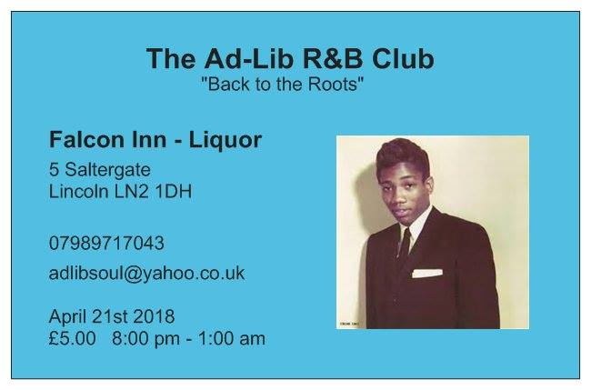 "The Ad-Lib Club, Lincoln ""Back to the Roots"" - Lincoln, LN2 1DH. DJs Christian Scott, Lee Parsons, Neale Dewey, Jake Kirkham, Steve Longworth, Martin Greene. Playing vintage R&B, Early Soul, Original Jamaican Blues, Hammond Grooves & Doo-Wop. 21/04/18"