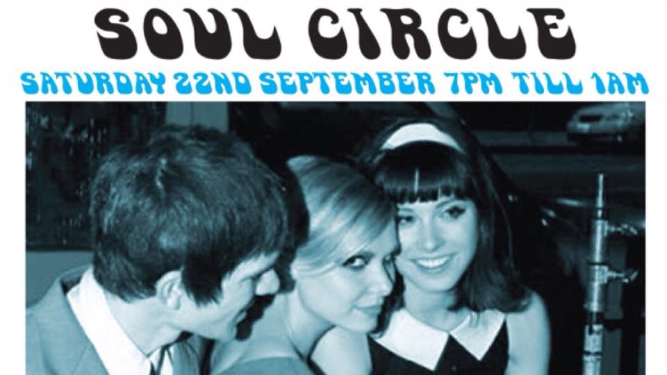 Soul Circle - DJs Bill Kealy, Glyn Preece, Dave Weir & Mark Taylor - Pontardawe, SA8 4ED - 60s R&B, 60s Soul, Bluebeat, Latin Soul & Northern Soul. 22/09/18