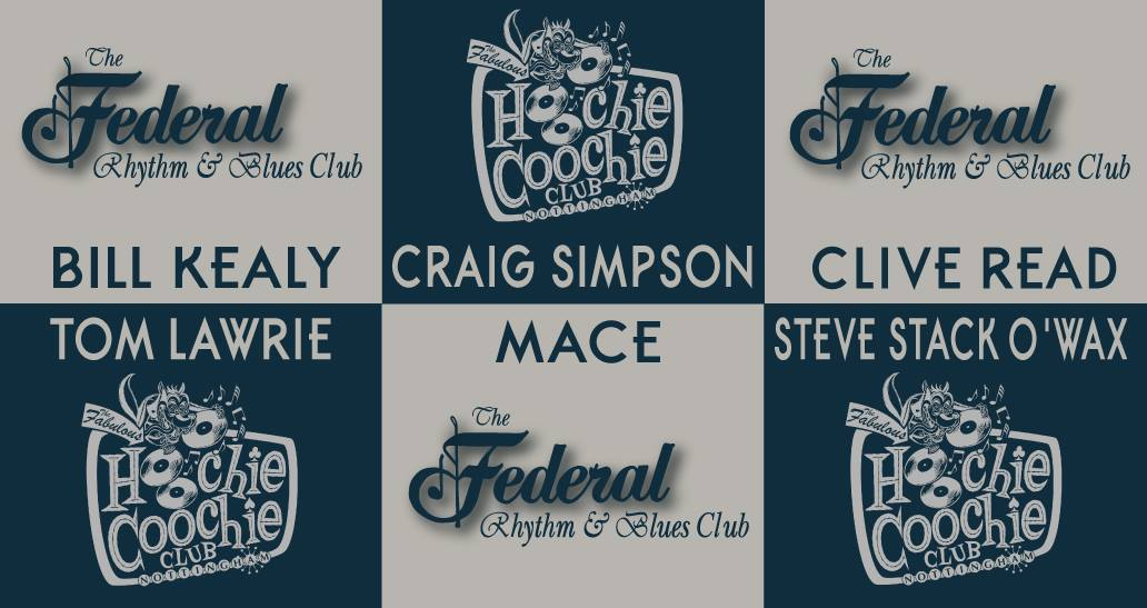 Federal R&B Club vs Hoochie Coochie Club Summer Alldayer - Crewe - DJs Mace, Clive Read, Bill Kealey, Craig Simpson, Tom Lawrie & Steve Stack O'Wax Jepson. Playing Vintage & 60s R&B, Blues & Rockabilly. 21/07/18