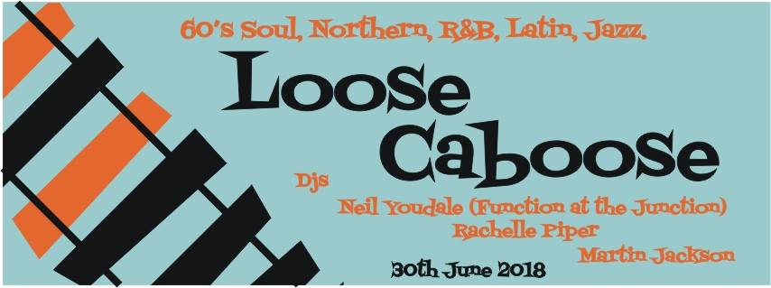 Loose Caboose - Lewes, BN7 1XS GB, DJs Rachelle Piper, Martin Jackson & Neil Youdale, 60s Soul, Northern Soul, 60s R&B, Latin & Jazz - 30/07/18