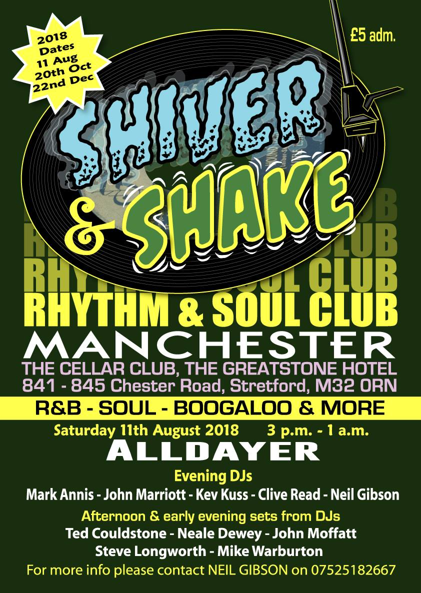 Shiver and Shake Rhthm and Soul Club - Manchester M32 0RN - DJs Neil Gibson, Clive Reed, Kev Kus, Steve Longworth, Mike Warburton, Ted Couldstone, Neal Dewey & John Moffatt - 60s Soul, 60s R&B, Ska & Boogaloo. 11/08/18
