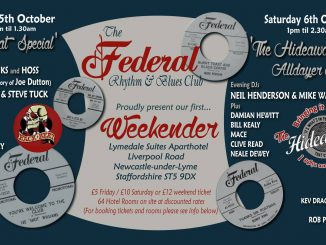 Federal R&B Club Weekender - Stoke - Newcastle under Lyme, ST5 9DX. DJs Roger Banks, Hoss, Kev Drage, Steve Tuck, Neil Henderson, Mike Warburton, Bill Kealy, Mace, Clive Read, Neale Dewey, Damian Hewitt, John Kelly, Rob Powner & Alex. Playing vintage R&B, Blues & Soul. 5/10/18 - 06/10/18
