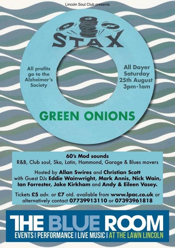 Green Onions Alldayer 25/08/18 - DJs Allan Swires, Christian Scott, Chris Reilly, Eddie Wainwright, Mark Annis, Nick Wain, Ian Forrester, Jake Kirkham, Andy & Eileen Vasey. Lincoln, LN1 3BL. Playing vintage / 60s R&B, club Soul, Ska, Latin Soul, Hammond, Garage & Blues.