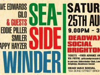 Sea-Sidewinder - Brighton BN1 1RD. David Edwards, Gilo & guest DJs Eddie Piller, Paul Anderson & Tony Mappy Hayzer. Playing 60's Soul, 60R&B, Ska, Jazz, Latin Soul. 25/08/18