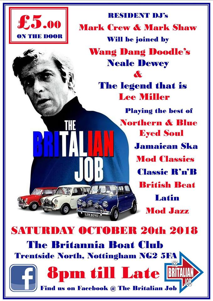 The Britalian Job - Nottingham, NG2 5FAD. 20/10/18 DJs Mark Crew, Mark Shaw, Lee Miller & Neale Dewey. Playing 60s Soul, 60s R&B, Northern Soul, Ska, Mod & Boogaloo