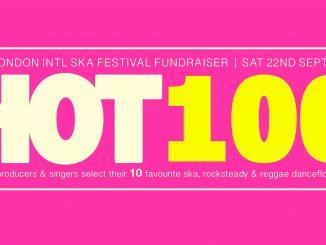 Hot100 - London International Ska Festival Fundraiser - London W1W 7JD. DJs Lynval Golding, Freddie Notes, Wrongtom, Nick Manasseh, Mistah Brown, Alan Handscombe, Gio One Stop, Nanker Phelge, Simon Cobb & Sean Flowerdew. Playing Ska, Rocksteady & Reggae. 22/09/18