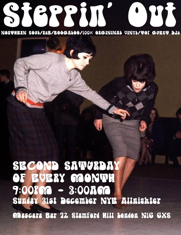Steppin' Out 2nd Anniversary - DJs Declan Allen & Glen Goodwin, London N16 6XS - Northern Soul, 60s R&B, Motown, Mod Jazz & Boogaloo 11/08/18