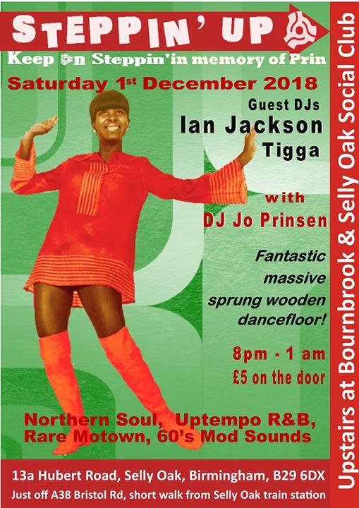Steppin Up - Birmingham B29 6DX. DJs Ian Jackson, Tigga & Jo Prinsen - Northern Soul, 60s R&B, Rare Motown & 60s Mod Sounds - 01/12/18