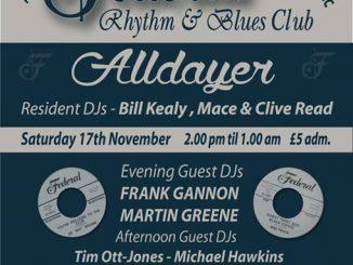 The Federal R&B Club Alldayer (Crewe) - Crewe, CW1 2PY. DJs Frank Gannon, Martin Greene, Tim Ott-Jones, Michael Hawkins, Richard Snee, Steve Yates, Nick Smith Bill Kealy, Mace, Clive Read. Playing vintage R&B, Blues & Soul. 17/11/18