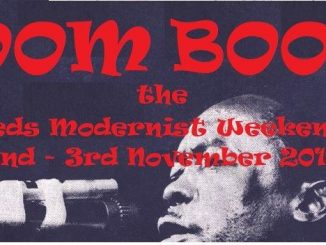 Boom Boom! The Leeds Mod Weekender - DJs Bill Kealy, Paul Molloy, Mark Thomas, Danny Coates, Paddy Mcgonigle, Andrea Mattioni, Jon Godden, Rob Powner, Soup & Bread, Tony Pass & Lee Miller, Leeds LS2 8JE. Early /50s & 60s R&B, 60s Soul, Latin Soul, Mod Jazz, Boogaloo, Ska & Mod classics. 02/11/18 - 03/11/18