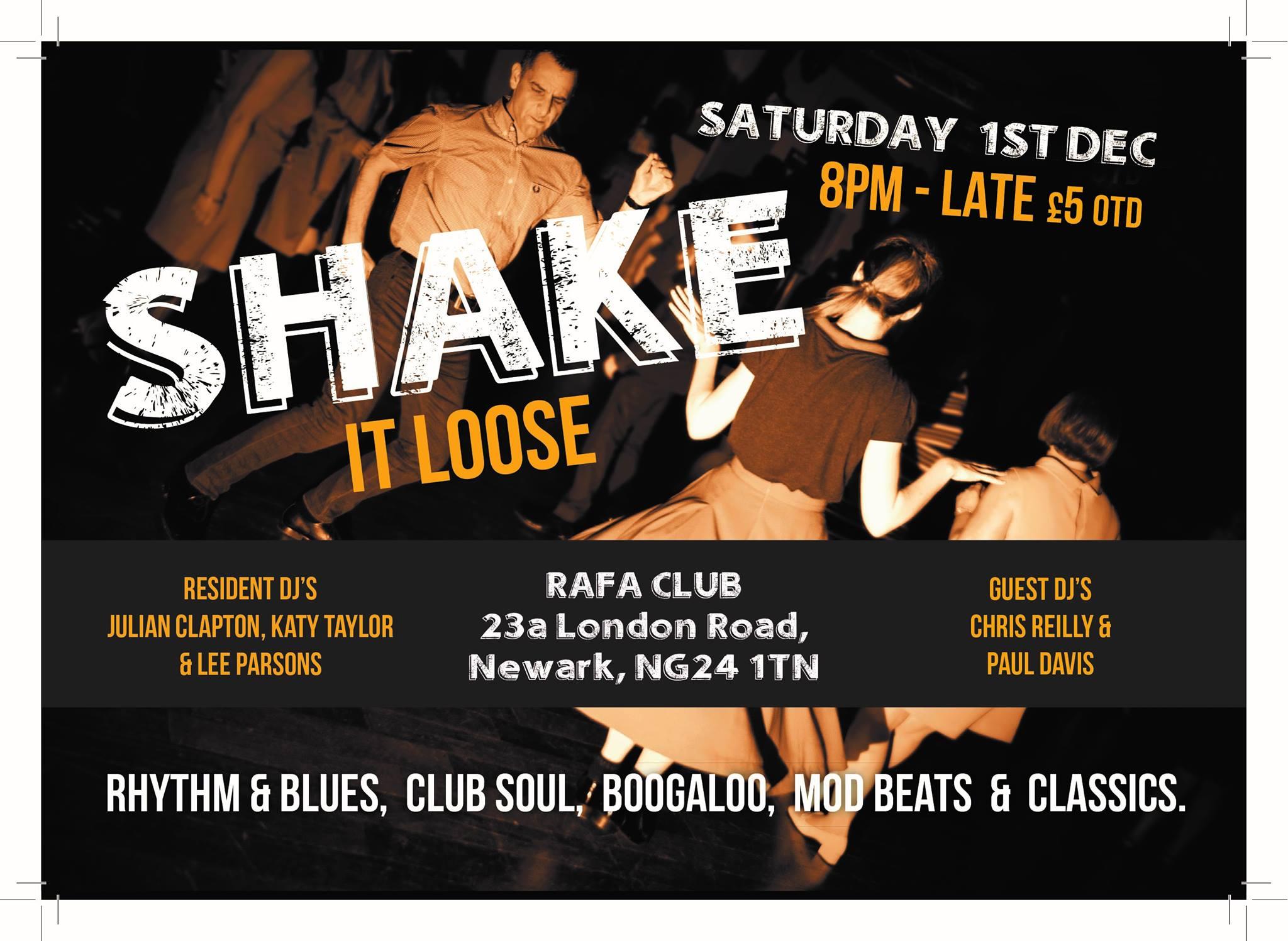 Shake It Loose - Newark, Nottinghamshire NG24 1TN - Guest DJs Paul Davis & Chris Riley & resident DJs Lee Parsons, Katy Taylor & Julian Clapton. 60s Soul, vintage & 60s R&B, Booglaoo & Mod. 01/12/18