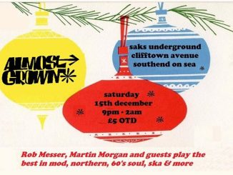Almost Grown - DJs Robert Messer, Martin Morgan & Guest DJs - Southend-on-Sea, Essex SS1 1AB - Northern Soul, 60s R&B, Ska, Mod Jazz, Latin Soul - 15/12/18