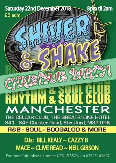 Shiver & Shake Christmas Special - Manchester M32 0RN. DJs Bill Kealy, Cazzy B, Mace, Clive Read & Neil Gibson. Playing Soul, 60s R&B, Ska & Boogaloo. 22/12/18