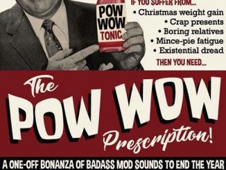 The Pow Wow Club End of Year All- Dayer! - Newcastle under Lyme ST5 9DX. DJs Mik Parry, Gav Arno, Mace, Eddie Wainwright, Marco Starri & Neale Dewey. Playing vintage R&B, 60s R&B, Soul & Mod. 29/12/18