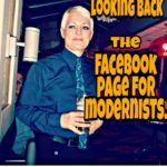 Looking Back – The Facebook Page For Modernists