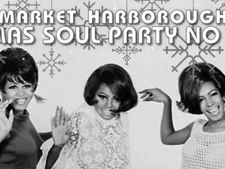 Market Harborough Christmas Soul Party No 13 - Market Harborough, LE16 9HF. DJs Ally Mayer, Bob Pollard, Andy Pollard, Wayne Napier Gibbins & Kelly Warburton Panter. Playing 60s Soul, 70s Soul, Northern Soul, R&B, Ska and Tamla Motown. 22/12/18