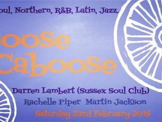Loose Caboose - Lewes, BN7 1XS GB, DJs Rachelle Piper, Martin Jackson & Darren Lambert. 60s Soul, Northern Soul, 60s R&B, Latin & Jazz - 23/02/19