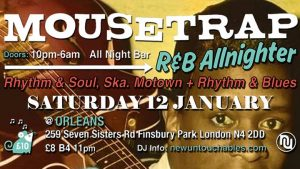 Mousetrap Rhythm & Blues Allnighter - Alan Handscombe-McGrath's Birthday Bash - Orleans Winebar, London N4 2DD. DJs Alan Handscombe-McGrath, Julian Rochfort & Paul Turner, Alan Saunders, Rob Bailey & Max Newman. Vintage RnB, Northern Soul, Ska, Reggae, Jazz & Boogaloo. 12/01/19