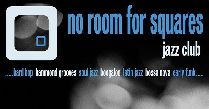 No Room For Squares Jazz Club - Guest DJs Jack Gadsden & Vinny Baker. The Hanway Social Club, 20 Hanway Street, London W1t 1UG. Playing hard Bop, Hammond grooves, Soul Jazz, Latin Boogaloo & Early Funk. 23/02/19