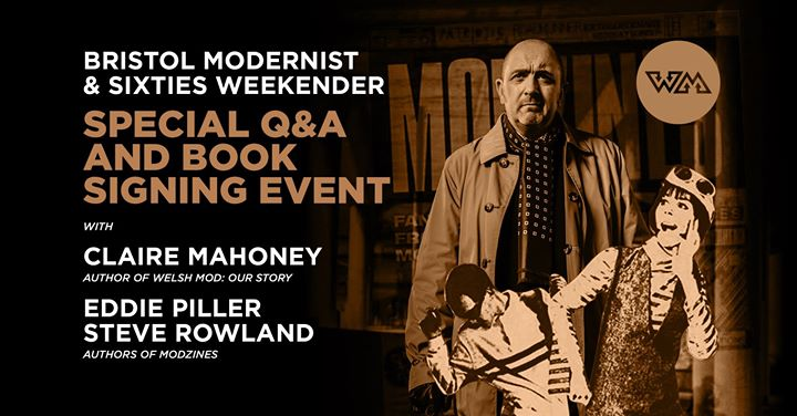Book signing & Q & A at Bristol Modernist & 60s Weekender - Claire Mahoney, Eddie Piller & Steve Rowland - Bristol, BS1 6TJ - DJ Steve Rowland - Mod revival. 16/03/19