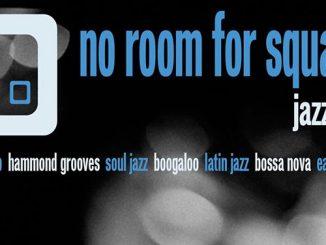No Room For Squares Jazz Club - DJs Scott Charles, Paul Clifford Strutter Brown & Greg Boraman. London W1t 1UG. Playing hard Bop, Hammond grooves, Soul Jazz, Latin Boogaloo & Early Funk. 13/04/19