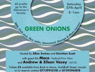 Green Onions - DJs Christian Scott, Allan Swires, Mace & Andrew & Eileen Vasey. Lincoln, LN1 3BL. 60s R&B, 60s Soul, Blues, Hammond Groove, Garage, Latin Soul & Ska - 27/04/19