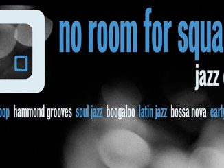 No Room For Squares Jazz Club - DJs Jonathan Dabner, Scott Charles, Paul Clifford Strutter Brown & Greg Boraman. London W1t 1UG. Playing hard Bop, Hammond grooves, Soul Jazz, Latin Boogaloo & Early Funk. 13/04/19