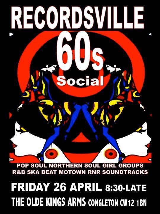 Recordsville Social 60s Sunday - 26/04/19 - The Olde Kings Arms, 1 High Street, Congleton, CW12 1BN. 60s Soul, 60s R&B, British Beat, Ska, Reggae, Motown