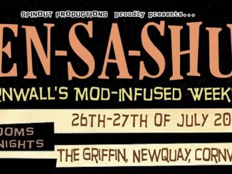 Sen-Sa-Shun Weekend - DJ's Sonya Fisher, Gini Sykes, Harry and Jay, Chris 'Trickster' Harvey, Ian Hurford, Glyn Preece, Matt Todd, Lee Hewett, JunkWax, Lee Grimshaw, Dave Grimshaw, Mark Taylor, Dave Weir, Caroline Dann & Alan Saunders. Cornwall TR7 1SP. Playing Mod, 60s Soul, Northern Soul, Vintage R&B & 60s R&B. 26-27/07/19