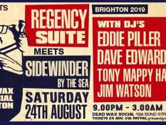 Regency Meets the Sidewinder by the Sea - DJs Eddie Piller, Tony Mappy Hayzer, Jim Watson & David Edwards. Dead Wax Social, 18A Bond Street, Brighton and Hove BN1 1RD Playing 60s Soul, 60s R&B, Vintage R&B & Mod - 24/08/19