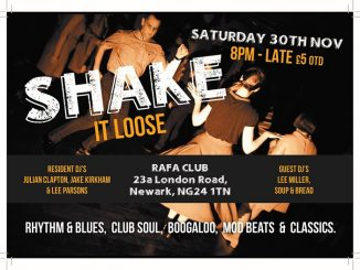 Shake It Loose 7 - Guest DJs Lee Miller & Soup & Bread & resident DJs Lee Parsons, Jake Kirkham & Julian Clapton. RAFA Club, 23a London Road, Newark, Nottinghamshire NG24 1TN. 60s Soul, vintage & 60s R&B, Booglaoo & Mod. 30/11/19