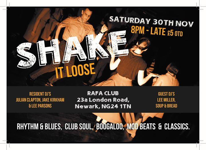 Shake It Loose 7 - Guest DJs Lee Miller & Soup & Bread & resident DJs Lee Parsons, Jake Kirkham & Julian Clapton. RAFA Club, 23a London Road, Newark, Nottinghamshire NG24 1TN. 60s Soul, vintage & 60s R&B, Booglaoo & Mod. 30/11/19