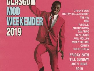 Glasgow Mod Weekender 2019 - DJs Mikey Collins, Paul Molloy, Gav Arno, Martin Gavin, Baz Foster, Quinny & Thistle Stew. Playing vintage / 50s & 60s R&B, 60s Soul, Mod Jazz, Latin Soul, Ska. Live bands The Fay Hallam Group, The 45s & M65
