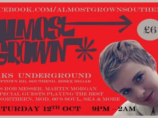 Almost Grown - DJ's Rob Messer, Martin Morgan, Chris Redman and Del Reeves - Saks Underground Southend, Southend-on-Sea, Essex SS1 1AB - Northern Soul, 60s R&B, Ska, Mod Jazz, Latin Soul - 12/10/19