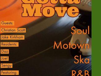 Gotta Move Part 2 - DJs Christian Scott, Jake Kirkham, Spud, Rach, Joel Lehair, Daz Stamp, Ian Seng, Ian Forrester & Peter Hibbitt. Isaac Newton Pub, High Street, Grantham NG31 6. Playing club / 60s Soul, 60s R&B, Vintage R&, Mod Beats, Ska & Motown. 05/10/19