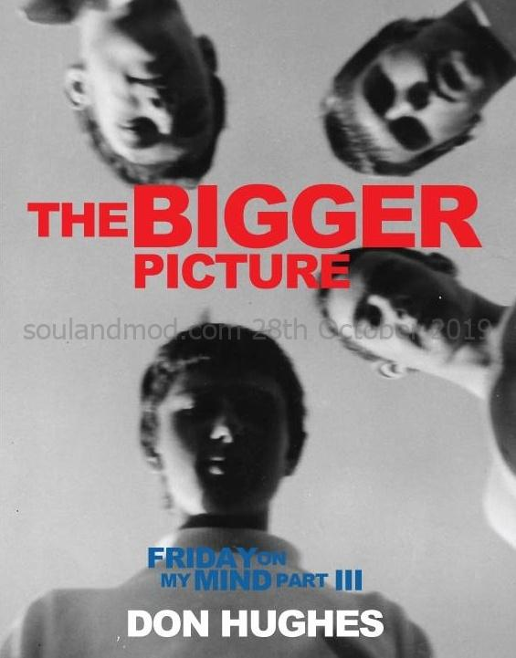 The Bigger Picture - Friday On My Mind Part III - Don Hughes