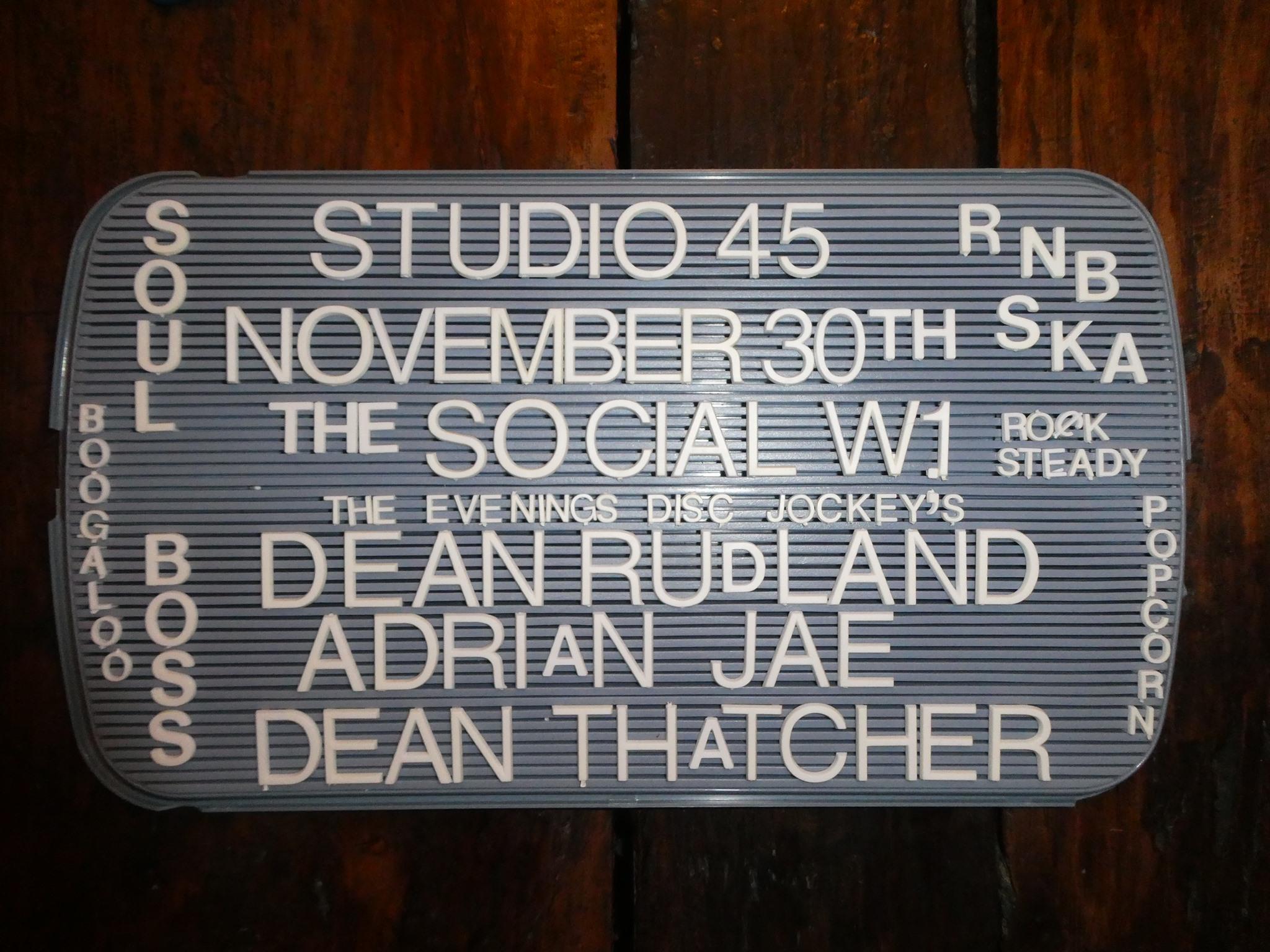 Studio 45 - DJs Dean Thatcher, Dean Rudland & Adrian Jae. 5 Little Portland Street, London, W1W 7JD. Playing rare Soul, 60s Soul, Popcorn, 60s R&B, Ska, Rocksteady & Reggae. 30/11/19